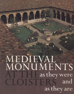 Medieval monuments at the Cloisters as they were and as they are - James Rorimer - 1972