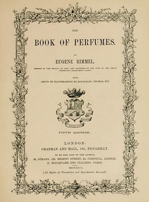 The book of Perfumes - Eugène Rimmel - Londres 1865
