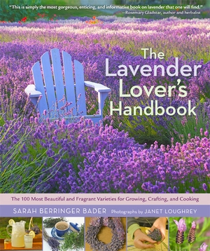 The Lavender Lover's Handbook - Sarah Berringer Bader - Timber Press